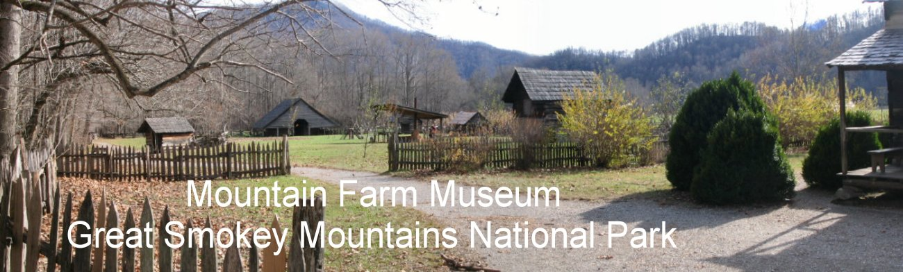 Mountain Farm Museum, Great Smokey Mountains NP, NC